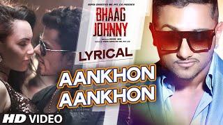 Yo Yo Honey Singh: Aankhon Aankhon Song with LYRICS