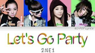 2NE1 (투애니원) - Let's Go Party Colour Coded Lyrics (Han/Rom/Eng)
