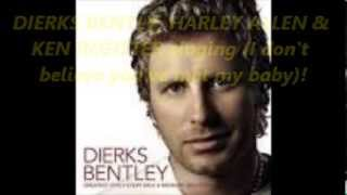 I don't believe you've met my baby,by Dierks Bently, Harley Allen and Ken Register