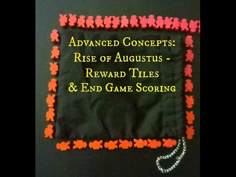 Advanced Concepts: Rise of Augustus - Reward Tiles & End Game Scoring