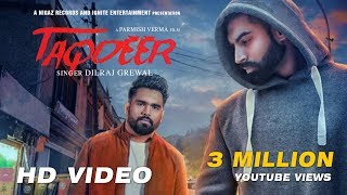 Latest Punjabi Songs 2017 | TAQDEER | Dilraj Grewal | Parmish Verma | Nigaz Records