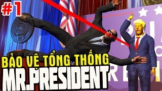 Mr President #1 | Tập làm Sờ-Cu-Rờ-Ti bảo vệ Tổng Thống - Game bựa | KiA Phạm
