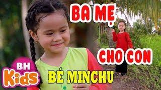 Ngày Vu Lan bé gái 4 tuổi hát tặng Ba Mẹ CỰC ĐÁNG YÊU - BA MẸ CHO CON - Bé MinChu