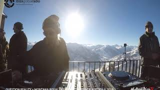 Anna Tur - Live @ Question Reality x Montana Royal Saalbach Austria 2018