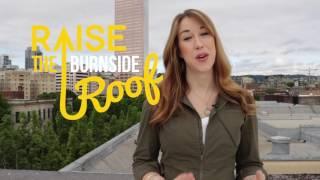 Raise the Roof at Burnside