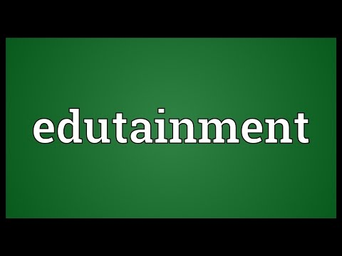Edutainment Meaning