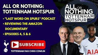 """LAST WORD ON SPURS"" PODCAST: Reviewing the Amazon Documentary: Episodes 4, 5 & 6: Jose & Danny Rose"