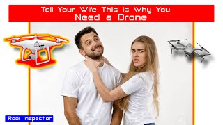 Tell Your Wife This is Why you NEED A DRONE!
