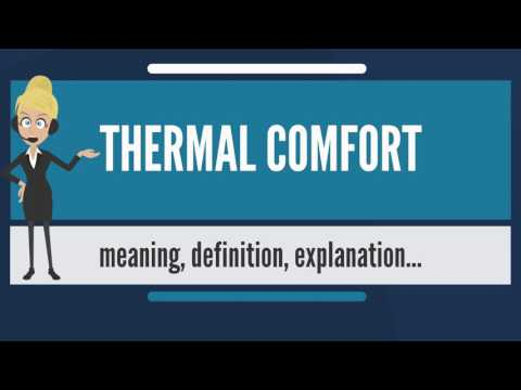 What is THERMAL COMFORT? What does THERMAL COMFORT mean? THERMAL COMFORT meaning & explanation