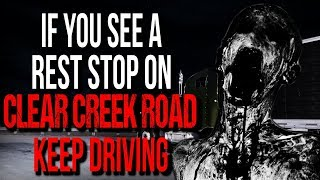 """If You See a Rest Stop on Clear Creek Road, Keep Driving"" Creepypasta"
