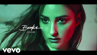 BANKS   Gimme (Official Audio)