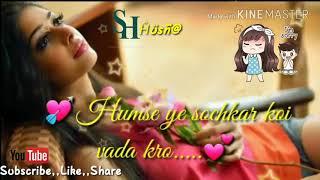 Humse Ye Soch Kar Koi Wada Karo Romantic Whatsapp Status