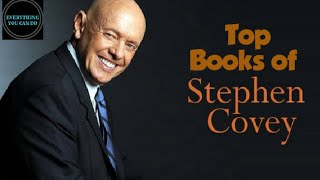 Top Books Of Stephen Covey || Everything You Can Do