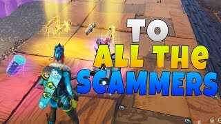 A Message To The Fortnite Scammer Get Scammed Channels