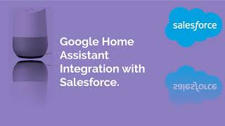 Google Home Assistant Integration with Salesforce