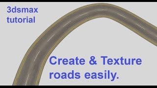 Create And Texture Curved Roads In 3dsmax