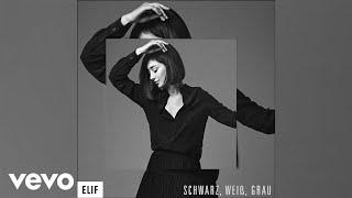 Elif - Schwarz, Weiß, Grau (Audio)