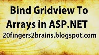 Asp.Net C# Bind Gridview to Arraylist Single Double Dimension Arrays using Datatable