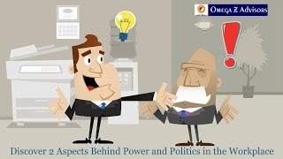 The 2 Aspects Behind Power and Politics in the Workplace