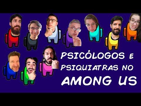PSICÓLOGOS E PSIQUIATRAS JOGANDO AMONG US