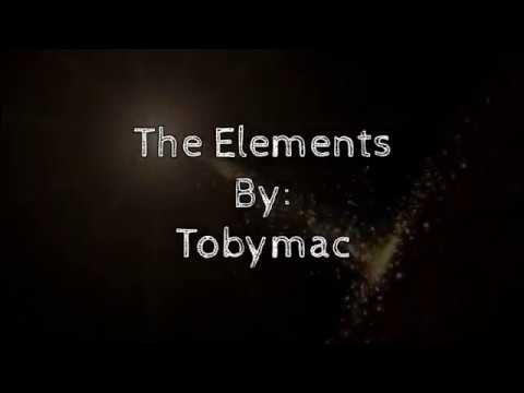 Tobymac The Elements (Lyric Video) - Natalya Rose