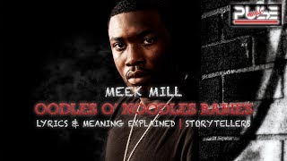 Meek Mill    Oodles O'Noodles Babies Lyrics & Meaning Explained | Storytellers | Pulse Music