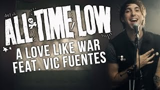 All Time Low - A Love Like War (Feat. Vic Fuentes) (Official Music Video)
