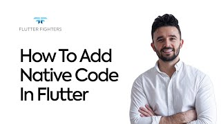 How to Add Native Code in Flutter - Tutorial for beginners | Flutter Fighters