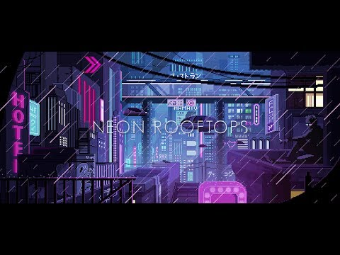 Neon Rooftops [ A Chillwave - Synthwave - Retrowave Mix ]
