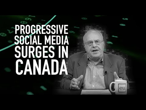 Economic Update: Progressive Social Media Surges in Canada [Trailer]