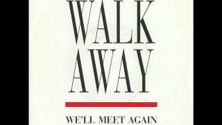 Walk Away - We'll meet again