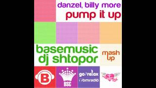 Danzel, Billy More - Pump It Up (Base Music & DJ Shtopor Mash-Up)