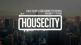 Maroon 5 ft. Future - Cold (DLMT & Dreamonster Remix)