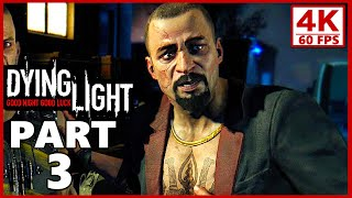 Dying Light 4K Gameplay Walkthrough Part 3