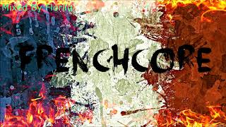 Frenchcore Mix May 2018 #2 || Florilu