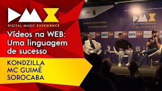 KondZilla, MC Guimê e Sorocaba - Vídeos na WEB: Uma linguagem de sucesso (DMX 2017)