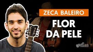 Flor Da Pele - Zeca Baleiro (aula de violão simplificada)