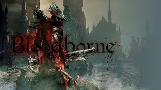 Bloodborne [GMV] The 69 Eyes - Sister Of Charity