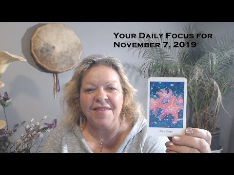 Your Daily Focus for November 7, 2019  - Tarot - Astrology - Numerology - Oracle