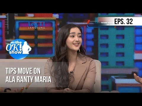 THE OK! SHOW - Tips Move On Ala Ranty Maria [17 Januari 2019]