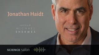 Michael Shermer with Dr. Jonathan Haidt — The Coddling of the American Mind (SCIENCE SALON # 36)