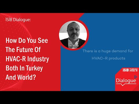How Is The Future Of HVAC-R Industry Both In Turkey and World?