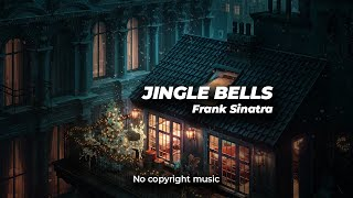 JINGLE BELLS - Frank Sinatra no copyright