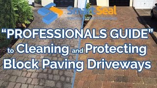 Block Paving & Brick Pavers Driveways EXPERTS GUIDE to Cleaning & Sealing (full version)