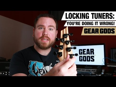 LOCKING TUNERS - You're Doing It Wrong! | GEAR GODS