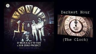 D-Block & S-te-Fan & Sub Zero Project - Darkest Hour (The Clock) [HD]