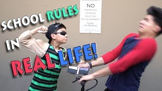 SCHOOL RULES IN REAL LIFE!