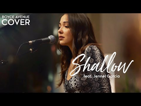 Shallow - Lady Gaga, Bradley Cooper (A Star Is Born)(Boyce Avenue ft. Jennel Garcia acoustic cover)