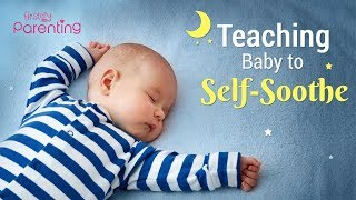 Effective Ways To Train Your Baby to Self Soothe