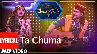 Lyrical: Ta Chuma | ELECTRO FOLK | Tulsi Kumar | Jubin Nautiyal |Aditya Dev |Bhushan Kumar |T-Series